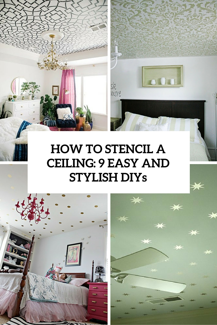 how to stencil a ceiling 9 easy and stylish diys cover