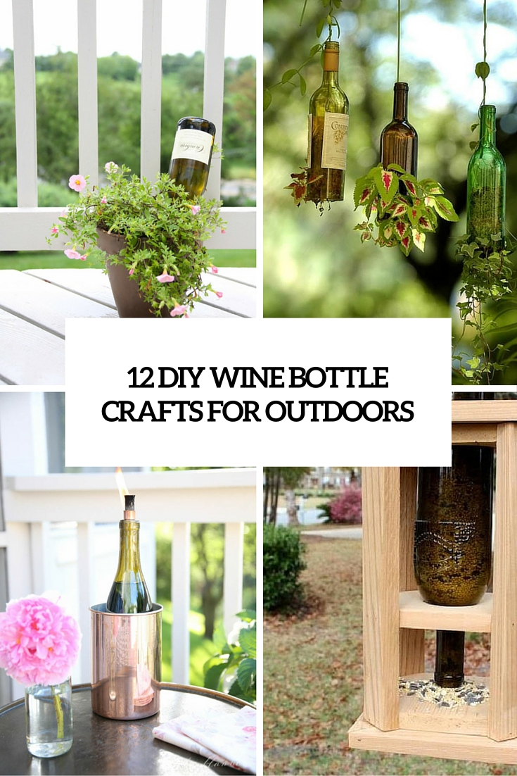 12 Awesome DIY Wine Bottle Crafts For Outdoors