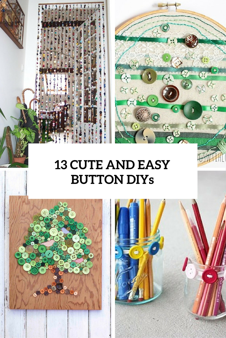 13 Cute And Easy Button Crafts For Kids And Adults