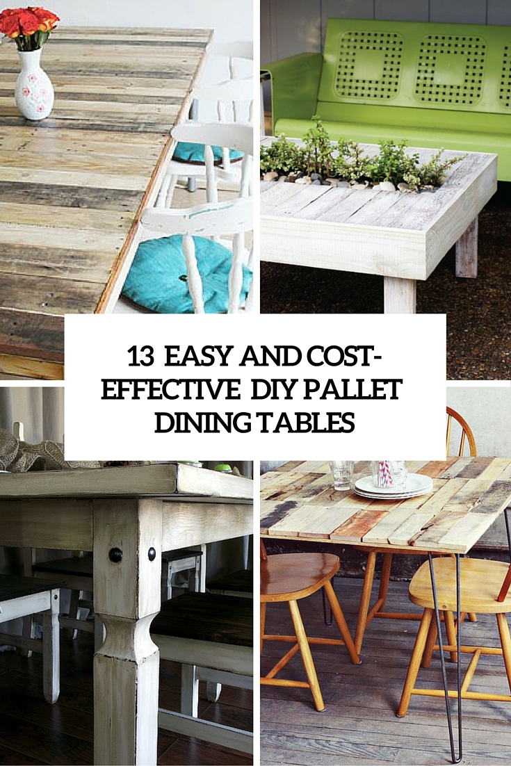 13 Easy And Cost-Effective DIY Pallet Dining Tables