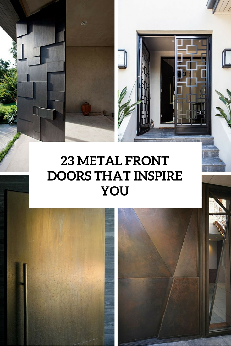 metal front doors that will inspire you cover