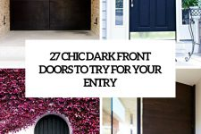 27 chic dark front doors to try for your entry cover