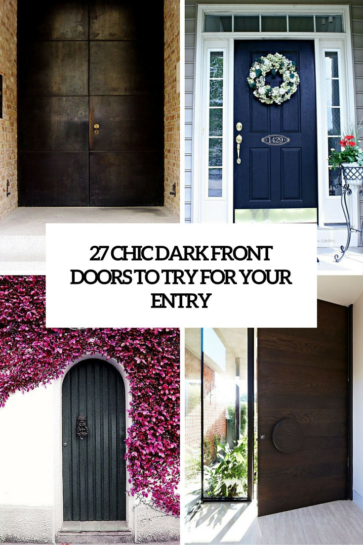 27 Chic Dark Front Doors To Try For Your Entry
