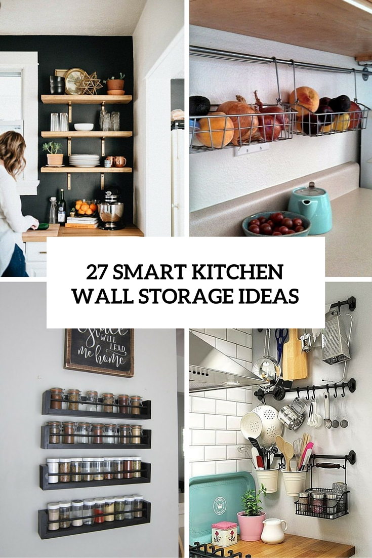 27 smart kitchen wall storage ideas shelterness for Kitchen storage ideas