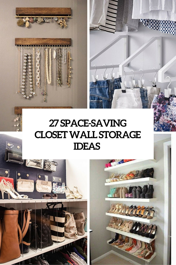 27 space saving closet wall storage ideas to try shelterness - Small space bags ideas ...