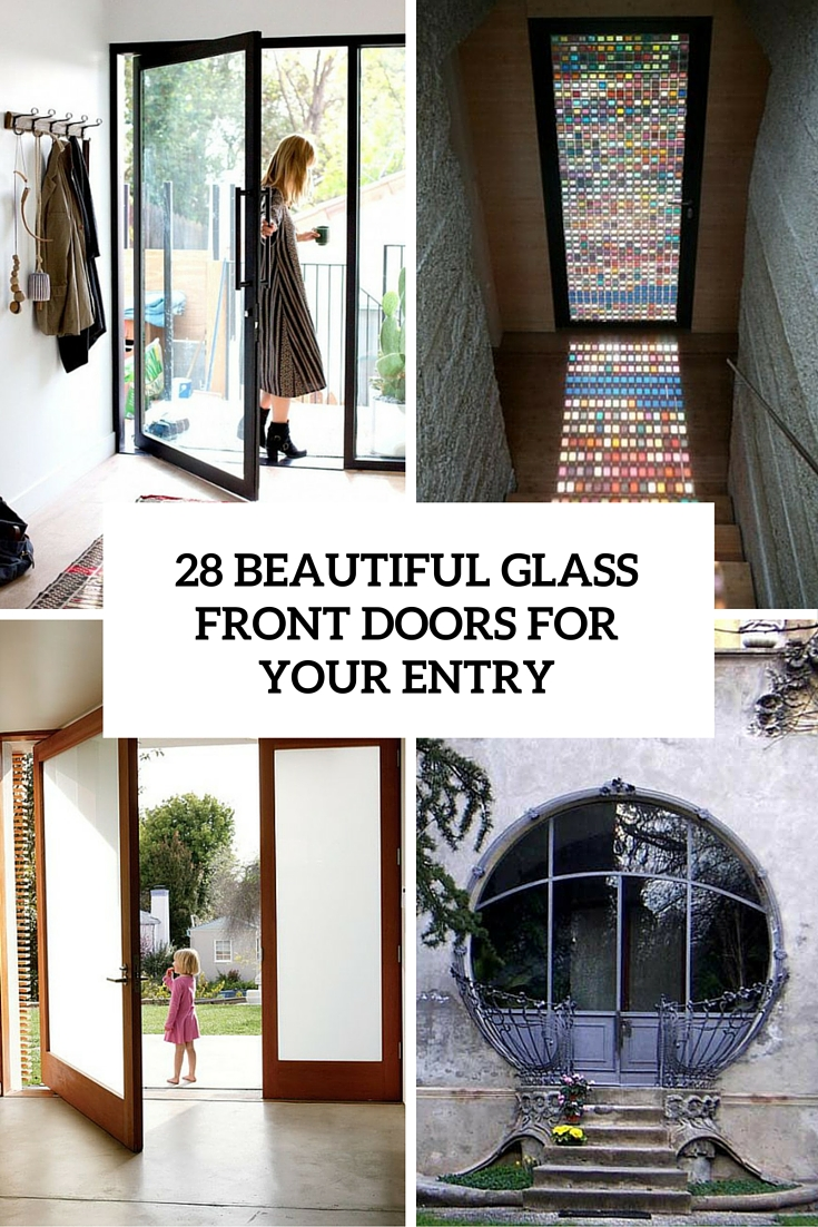 28 Beautiful Glass Front Doors For Your Entry