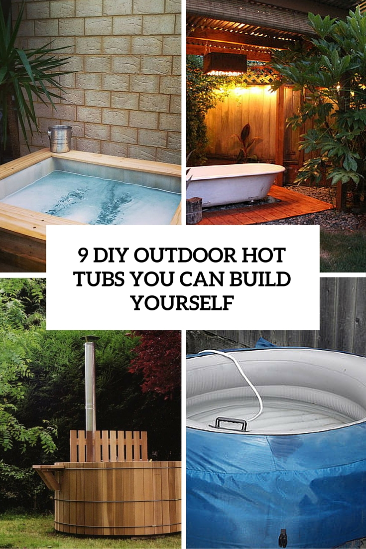 9 diy outdoor hot tubs you can build yourself shelterness. Black Bedroom Furniture Sets. Home Design Ideas