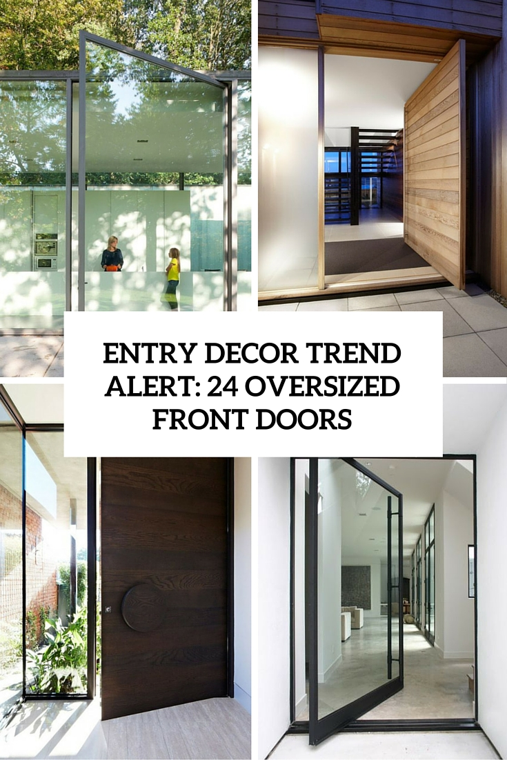 Entry Décor Trend Alert: 24 Oversized Front Doors