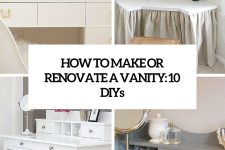 how to make or renovate a vanity 10 diys cover