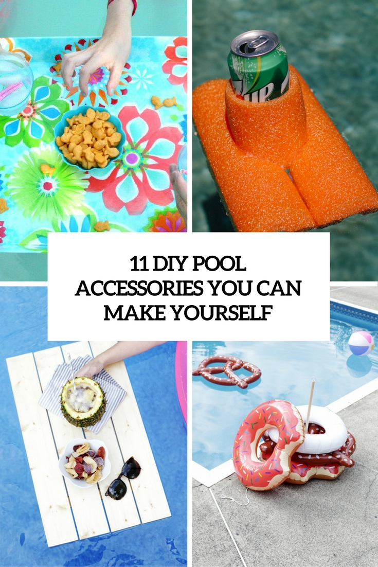11 DIY Pool Accessories You Can Make Yourself