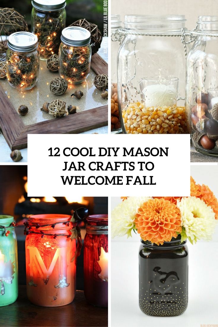 12 Cool DIY Mason Jar Crafts To Welcome Fall