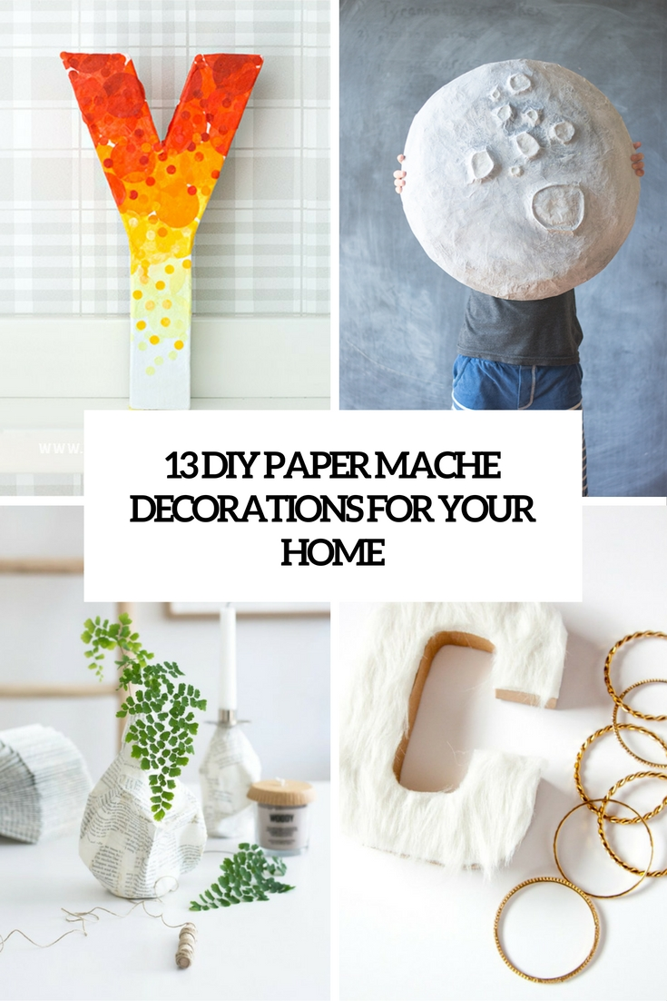 diy paper mache decorations do it your self