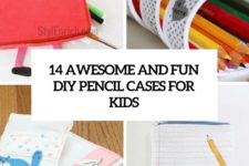 14 diy awesome and fun pencil cases for kids cover