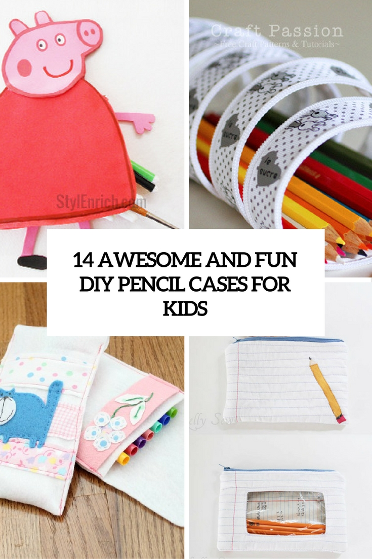 14 Awesome And Fun DIY Pencil Cases For Kids