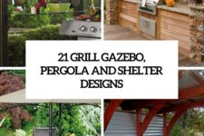 21 grill gazebo, shelter and pergola designs cover