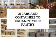 21 jars and containers to organize your pantry cover