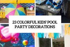 23 colorful kids pool party decorations cover