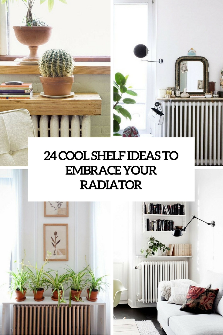 cool shelf ideas to embrace your radiator cover