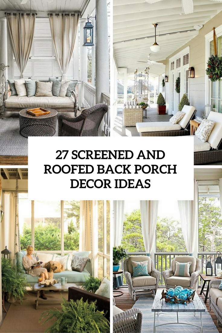 screened and roofed back porch decor ideas cover