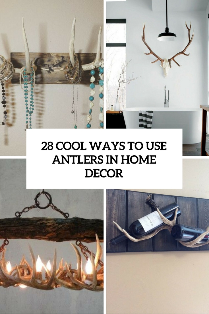 Unique Ways To Decorate Living Room: 28 Cool Ways To Use Antlers In Home Décor