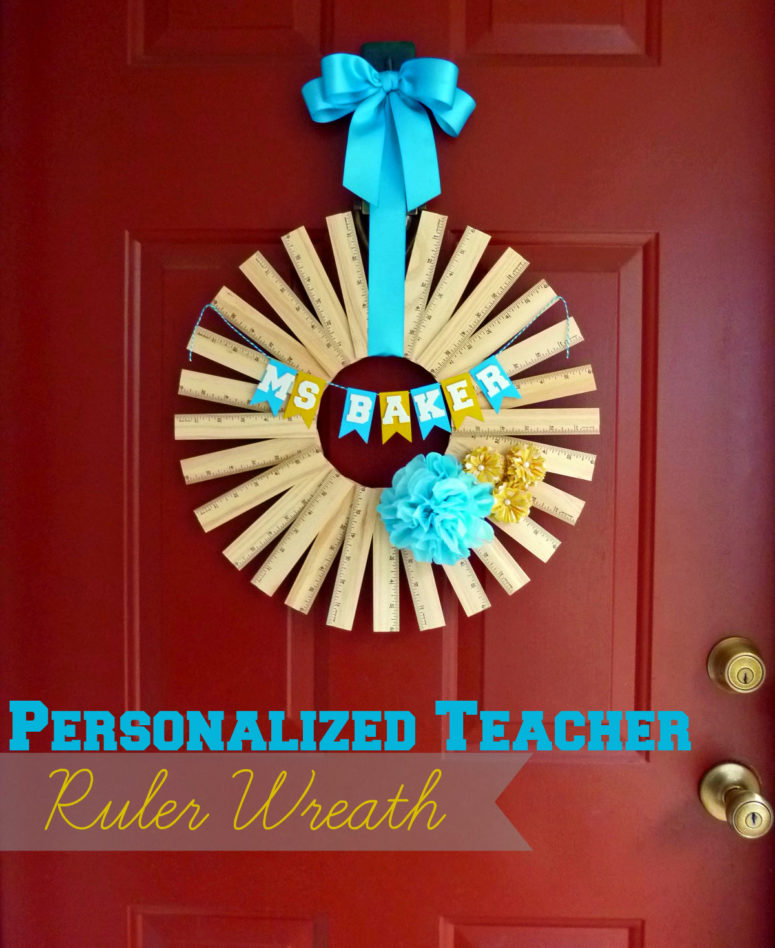 DIy personalized teacher ruler wreath (via blog.consumercrafts.com)