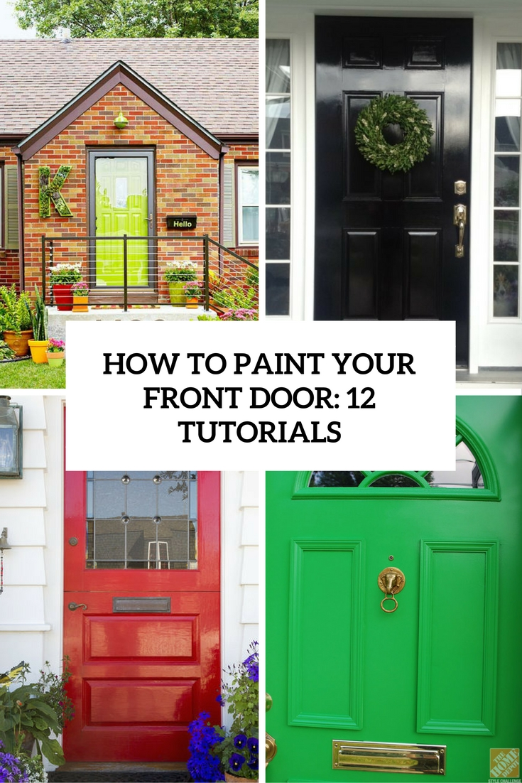 How To Paint Your Front Door: 12 Tutorials