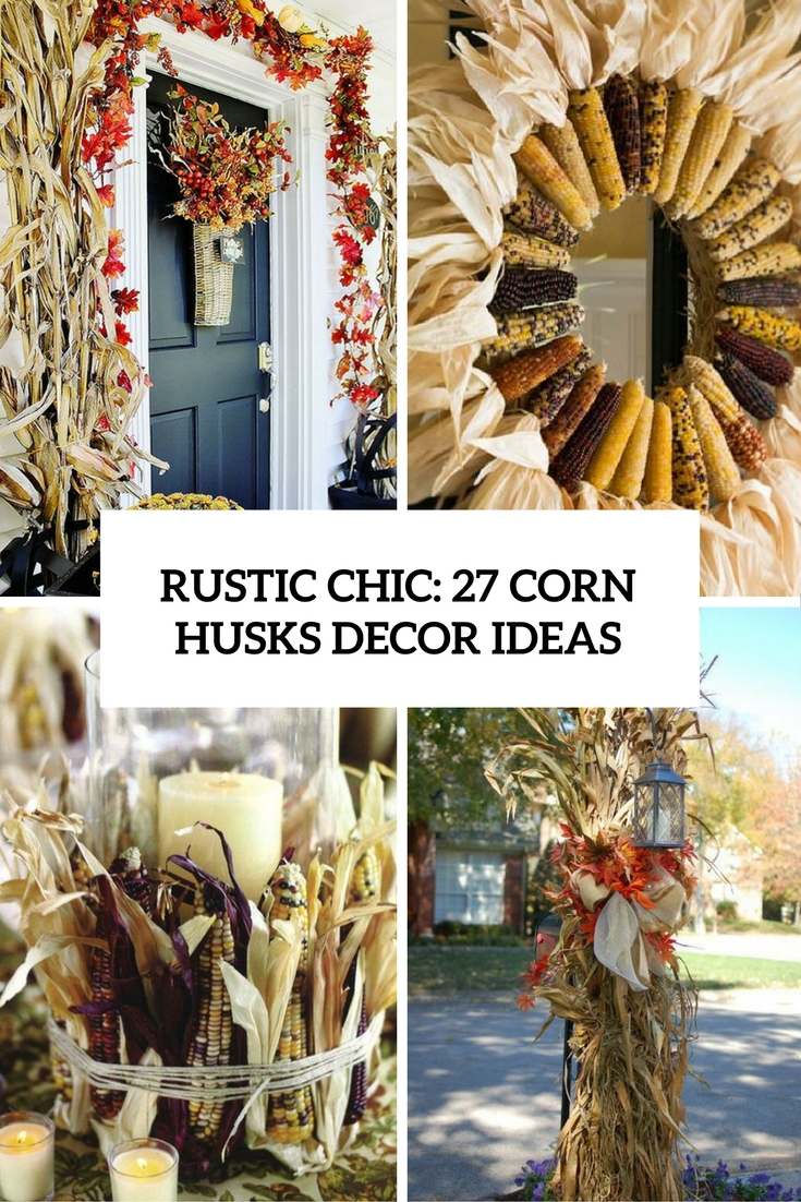 Rustic Chic 27 Corn Husks Décor Ideas For Fall & corn stalks decor Archives - Shelterness