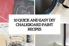 10 quick and easy diy chalkboard paint recipes cover