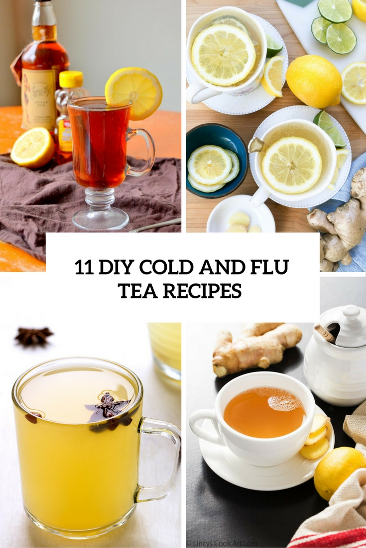 11 DIY Cold And Flu Tea Recipes That Will Make You Feel Better