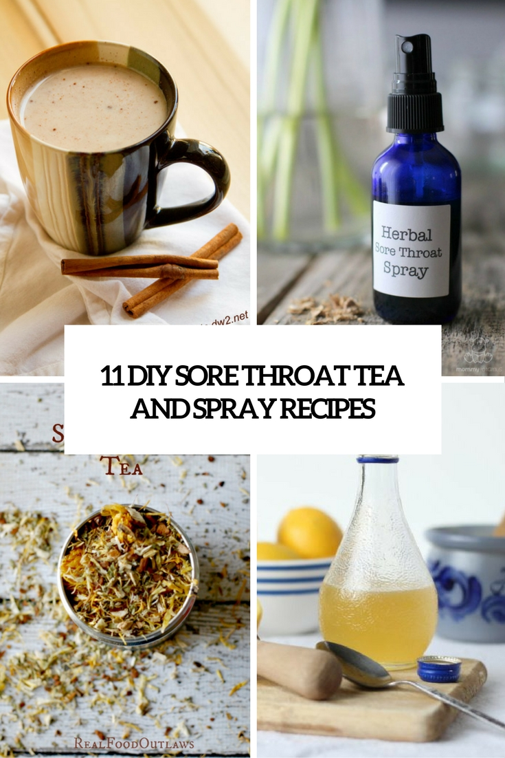 11 DIY Sore Throat Tea And Spray Recipes