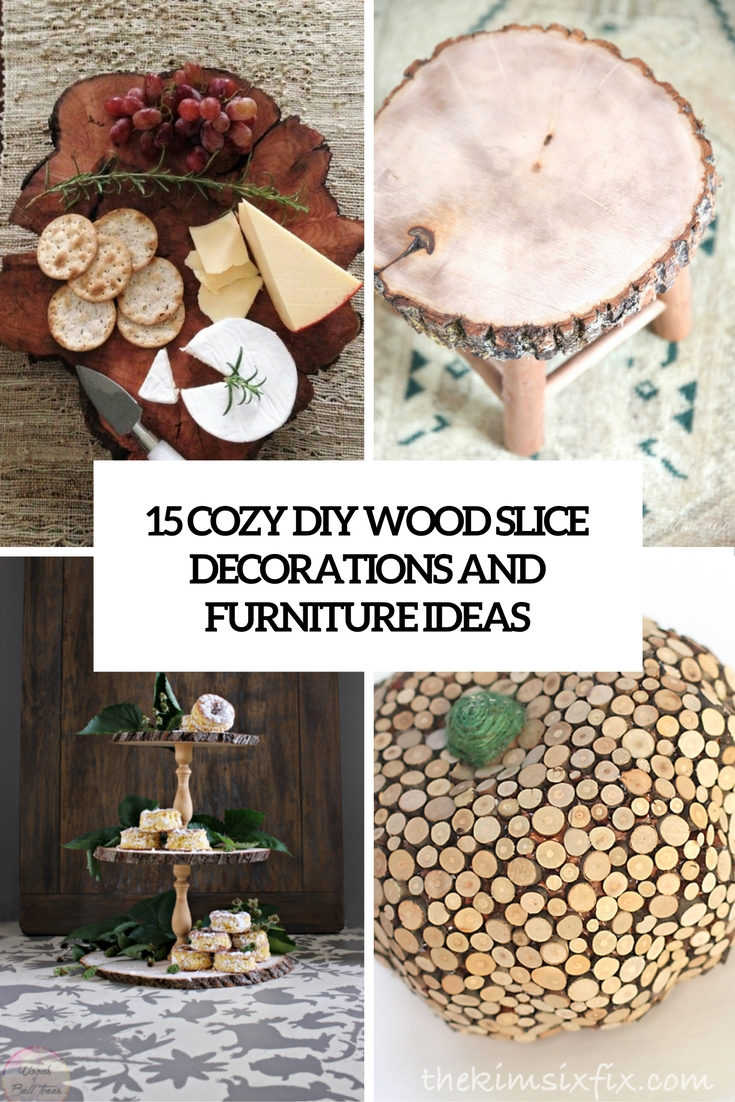 cozy diy wood slice decorations and furniture ideas cover