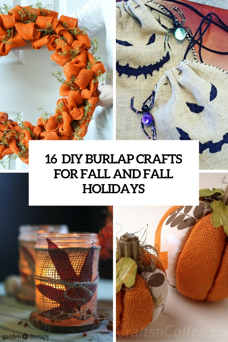 16 DIY Burlap Crafts For Fall And Fall Holidays