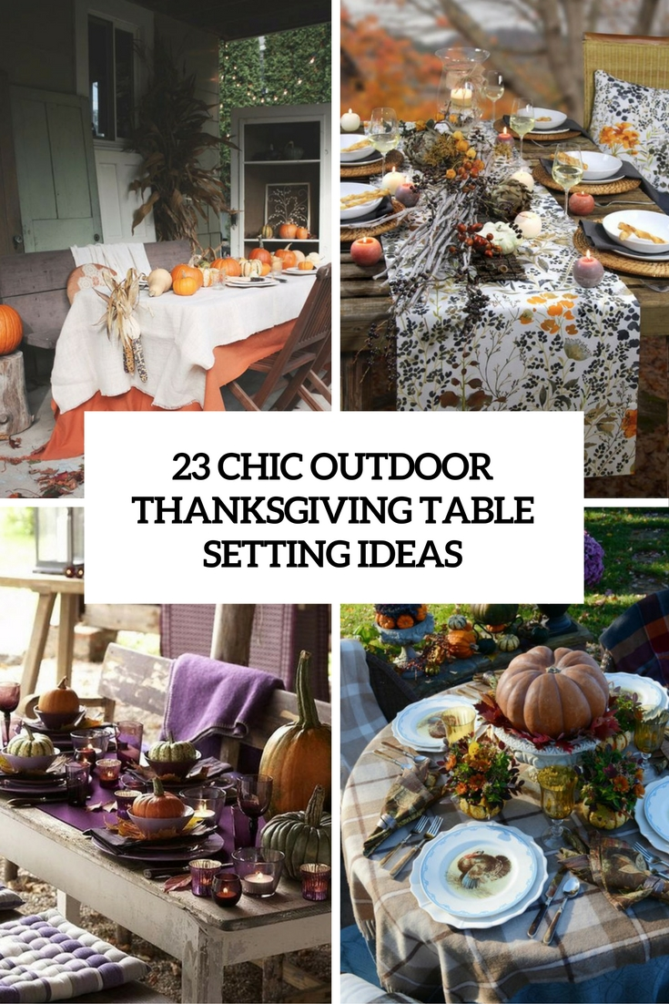 23 Chic Outdoor Thanksgiving Table Setting Ideas