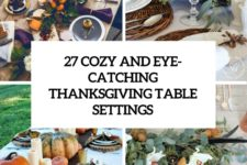 27 cozy and eye-catching thanksgiving table settings cover