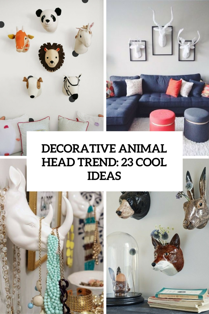 Decorative Animal Head Trend: 23 Cool Ideas