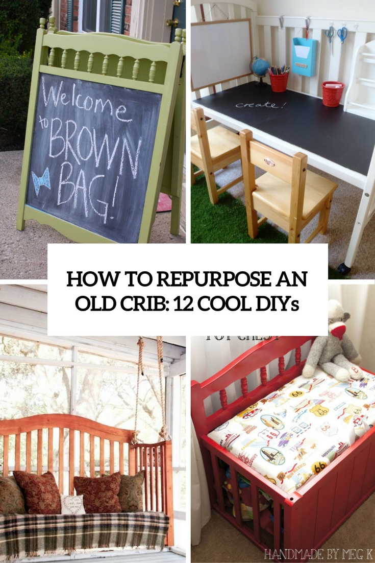 How To Repurpose An Old Crib: 12 Cool DIYs