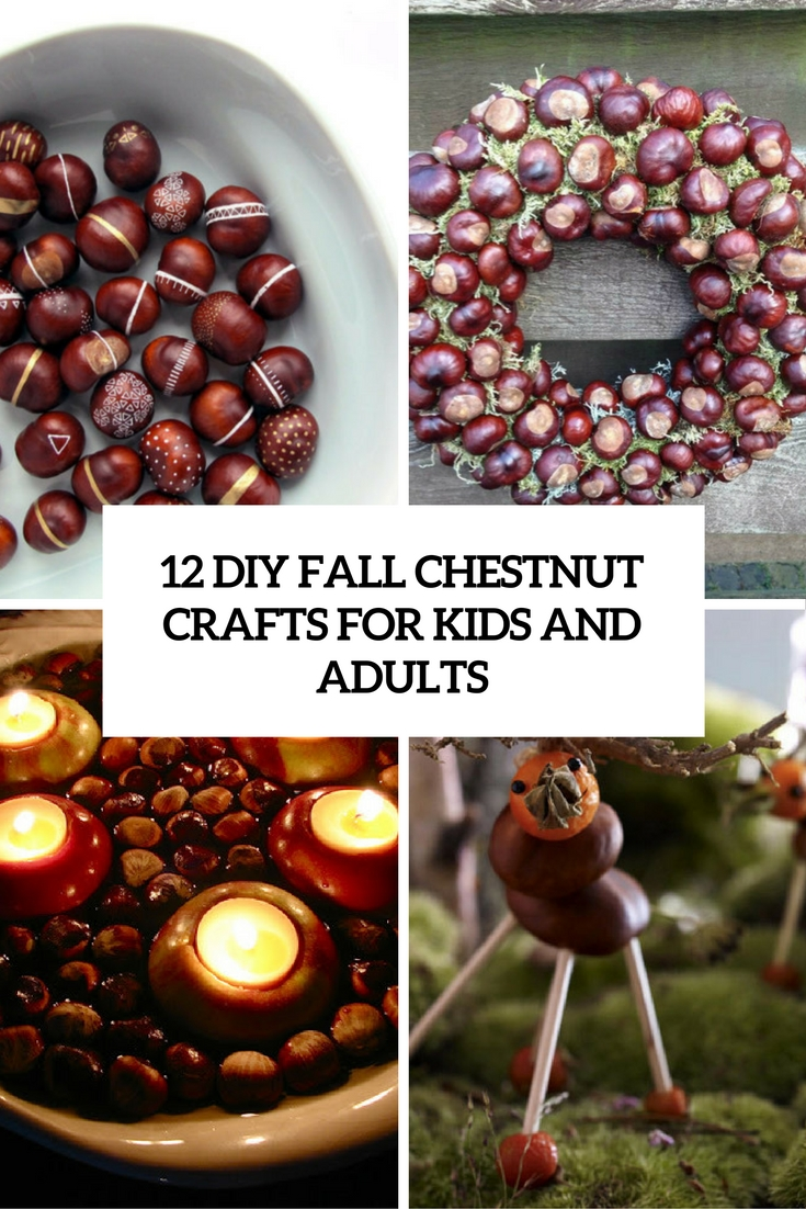 12 diy chestnut fall crafts for kids and adults shelterness for Leaf crafts for adults
