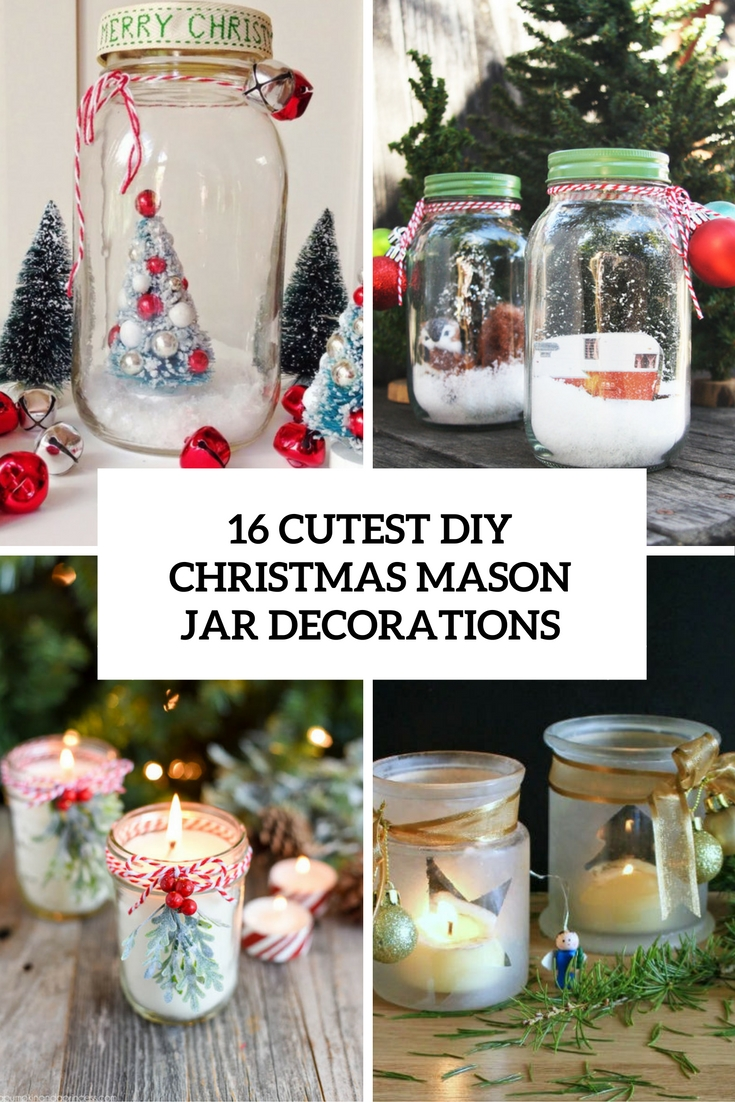 cutest diy christmas mason jar decorations cover - Christmas Jar Decorations