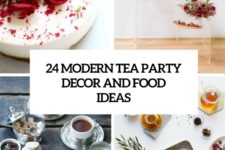 24 modern tea party decor and food ideas cover