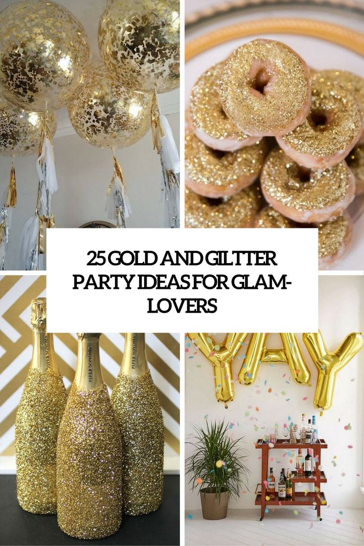 gold and glitter party ideas for glam lovers cover