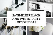 26 timeless black and white party decor ideas cover