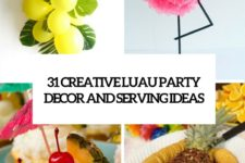 31 creative luau party decor and serving ideas cover