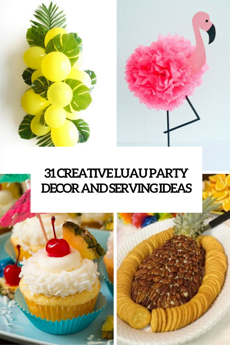 31 colorful luau party decor and serving ideas - shelterness
