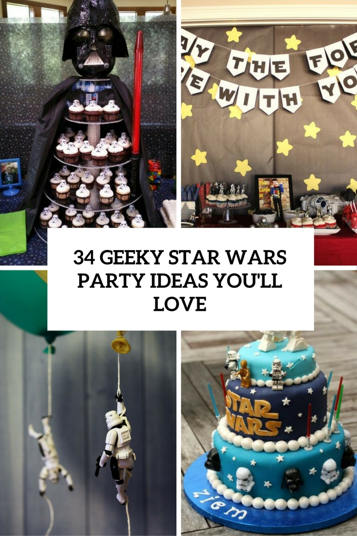 34 Geeky Star Wars Party Ideas Youll Love