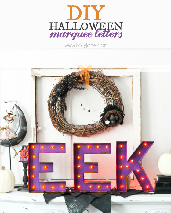 DIY EEK marquee letters for Halloween (via lollyjane.com)