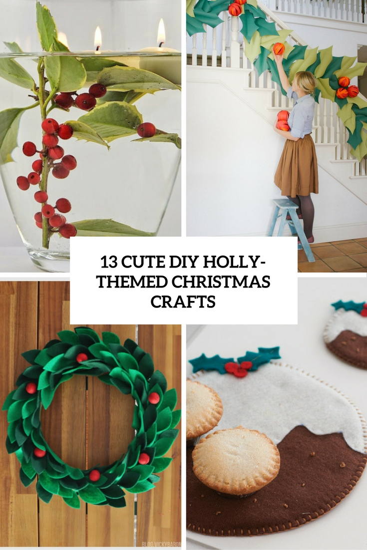 cute diy holly themed christmas crafts cover