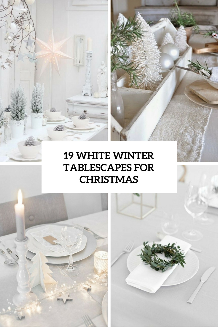 19 White Winter Tablescapes For Christmas