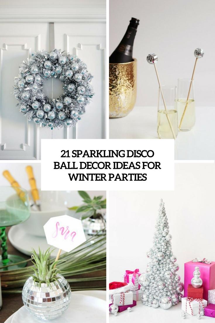 sparkling disco ball decor ideas for winter parties cover