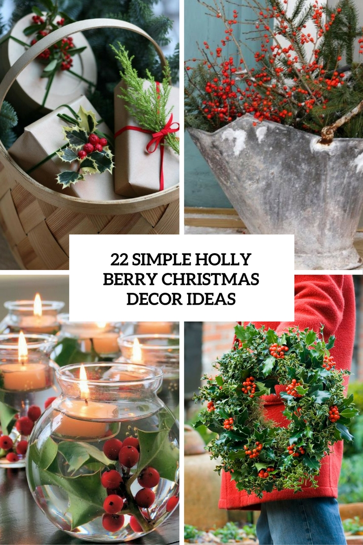 Simple holly berry christmas décor ideas shelterness