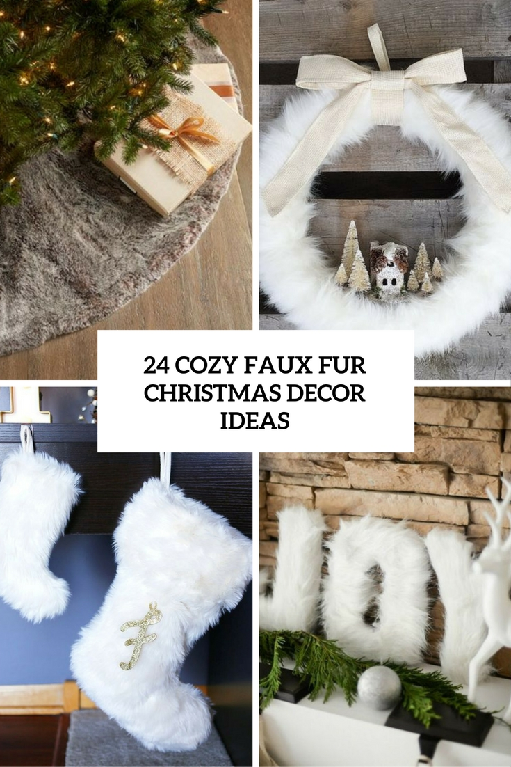 24 Cozy Faux Fur Christmas Décor Ideas